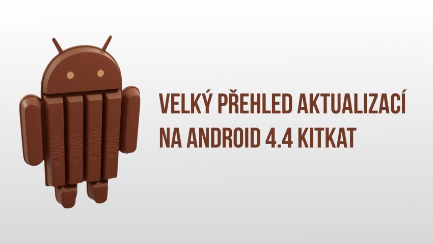 Velký přehled aktualizací na Android 4.4 KitKat [pravidelně doplňováno]